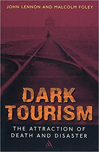 Définition du tourisme macabre ou dark tourism Lennon et Foley